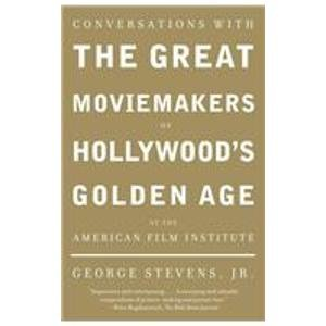 9781435282407: Conversations With the Great Moviemakers of Hollywood's Golden Age at the American Film Institute
