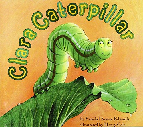 Clara Caterpillar: Edwards, Pamela Duncan