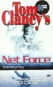 Gameprey (Tom Clancy's Net Force Explorers) (9781435286429) by Clancy, Tom; Pieczenik, Steve R.; Odom, Mel