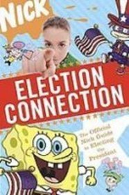 Election Connection: The Official Nick Guide to Electing the President (9781435287532) by Susan Ring