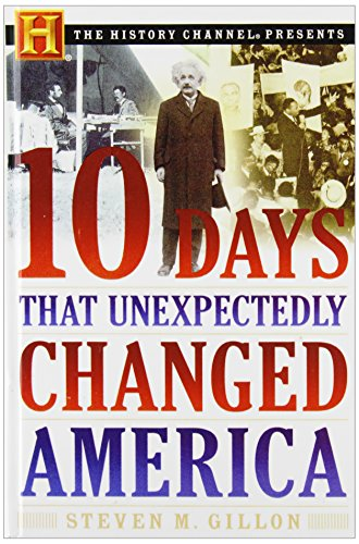 9781435288317: Ten Days That Unexpectedly Changed America