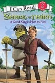9781435289109: Shrek the Third: A Good King Is Hard to Find (I Can Read, Level 2)
