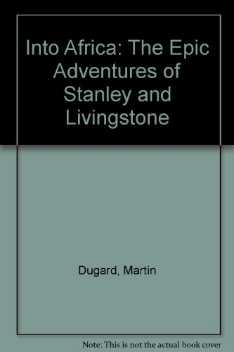 9781435290426: Into Africa: The Epic Adventures of Stanley and Livingstone