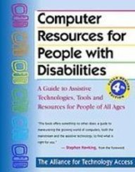9781435291157: Computer Resources for People With Disabilities: A Guide to Assistive Technologies, Tools, and Resources for People of All Ages