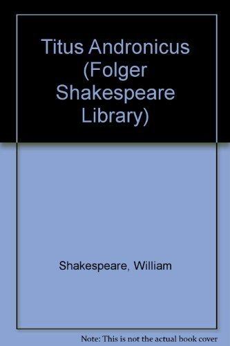 Titus Andronicus (Folger Shakespeare Library) (1435291786) by William Shakespeare; Barbara A. Mowat; Paul Werstine