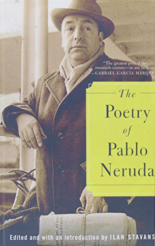 The Poetry of Pablo Neruda: Stavans, Ilan; Neruda, Pablo