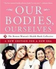 Our Bodies, Ourselves: A New Edition for a New Era (143529257X) by Boston Women's Health Book Collective