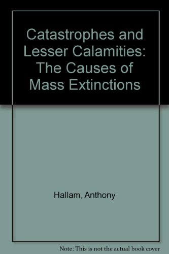 9781435293595: Catastrophes and Lesser Calamities: The Causes of Mass Extinctions