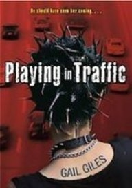Playing in Traffic: Gail Giles