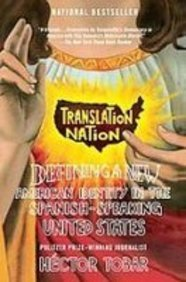9781435294752: Translation Nation: Defining a New American Identity in the Spanish-speaking United States