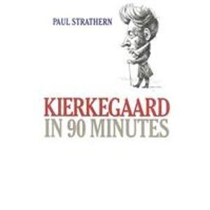 Kierkegaard in 90 Minutes: Strathern, Paul