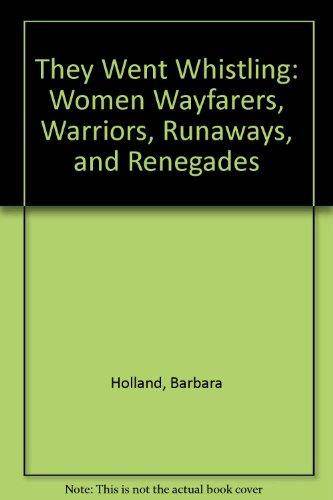 9781435296428: They Went Whistling: Women Wayfarers, Warriors, Runaways, and Renegades