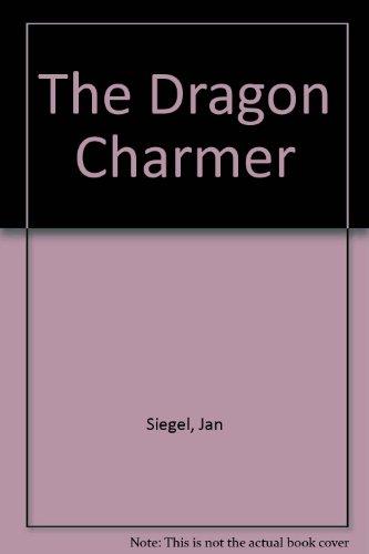 The Dragon Charmer (1435297024) by Siegel, Jan