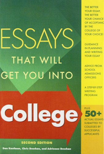 Essays That Will Get You into College: Daniel Kaufman, Chris Dowhan, Adrienne Dowhan
