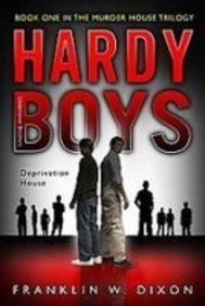 Deprivation House (Hardy Boys, Undercover Brothers) (1435299167) by Franklin W. Dixon
