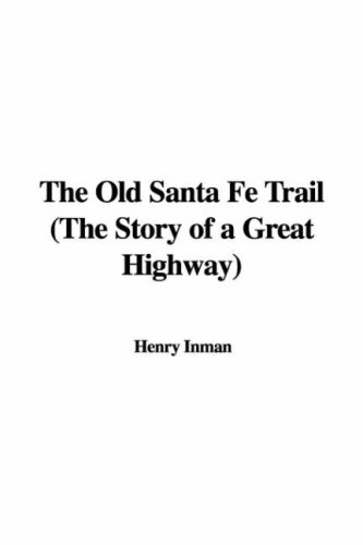 9781435302051: The Old Santa Fe Trail (The Story of a Great Highway)