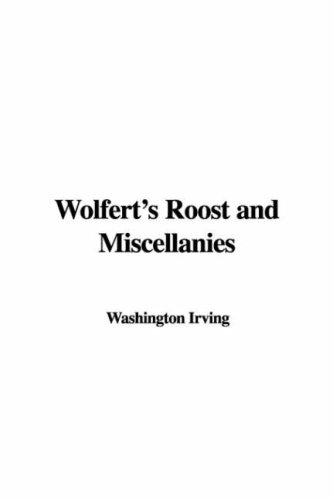 Wolfert's Roost and Miscellanies (9781435304628) by Irving, Washington