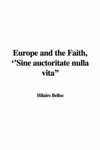 9781435305502: Europe and the Faith, ''Sine auctoritate nulla vita''