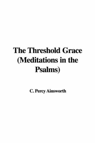 9781435309272: The Threshold Grace (Meditations in the Psalms)