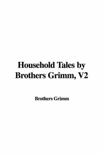 Household Tales by Brothers Grimm, V2 (1435312147) by Brothers Grimm