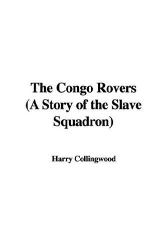 9781435319967: The Congo Rovers (A Story of the Slave Squadron)