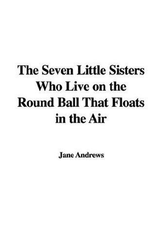 9781435323360: The Seven Little Sisters Who Live on the Round Ball That Floats in the Air