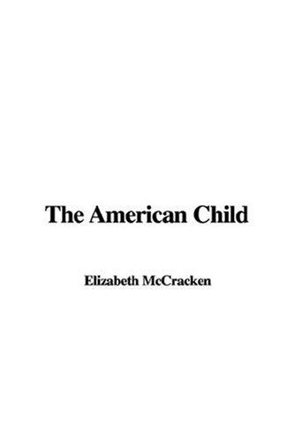 9781435325104: The American Child