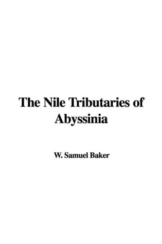9781435325609: The Nile Tributaries of Abyssinia