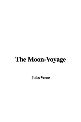 9781435334458: The Moon-Voyage