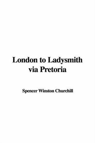 9781435340749: London to Ladysmith via Pretoria