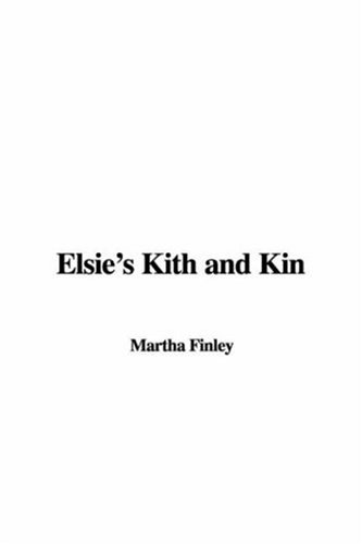 9781435341005: Elsie's Kith and Kin