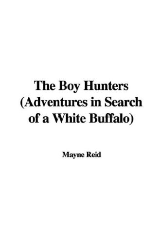 9781435341883: The Boy Hunters (Adventures in Search of a White Buffalo)