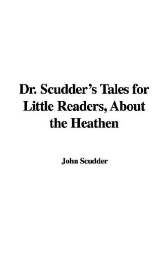 9781435345218: Dr. Scudder's Tales for Little Readers, about the Heathen
