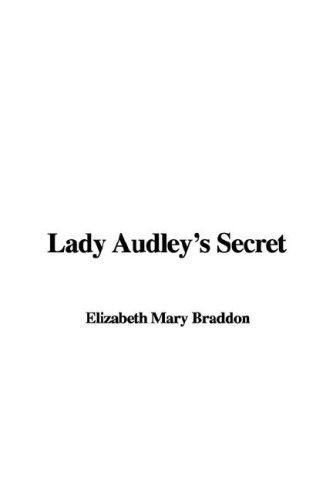 Lady Audley's Secret: Elizabeth Mary Braddon