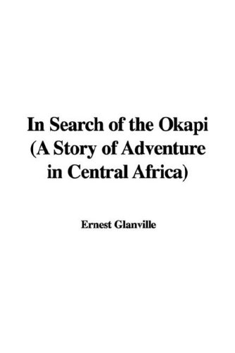9781435351295: In Search of the Okapi (a Story of Adventure in Central Africa)