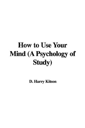 9781435351691: How to Use Your Mind (A Psychology of Study)