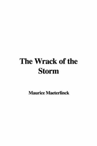 The Wrack of the Storm: Maurice Maeterlinck