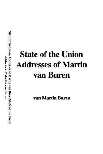 9781435360600: State of the Union Addresses of Martin van Buren