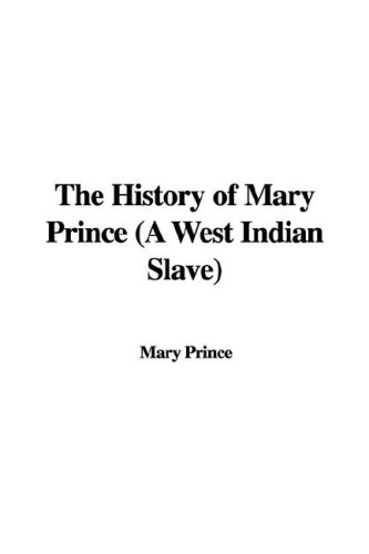 9781435363977: The History of Mary Prince (a West Indian Slave)