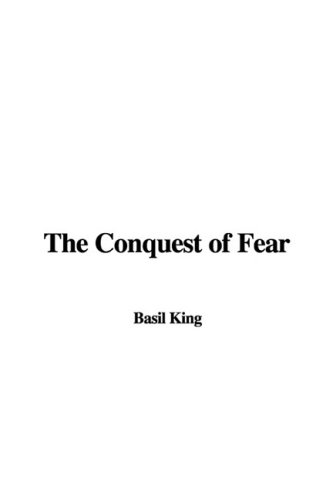 9781435373273: The Conquest of Fear