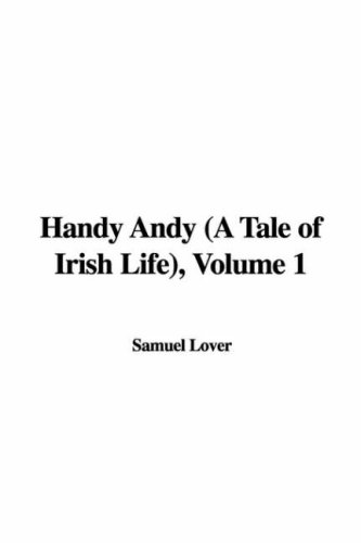 9781435373723: Handy Andy (a Tale of Irish Life), Volume 1