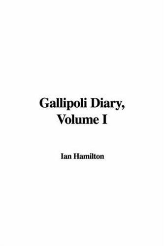 9781435376076: Gallipoli Diary, Volume I