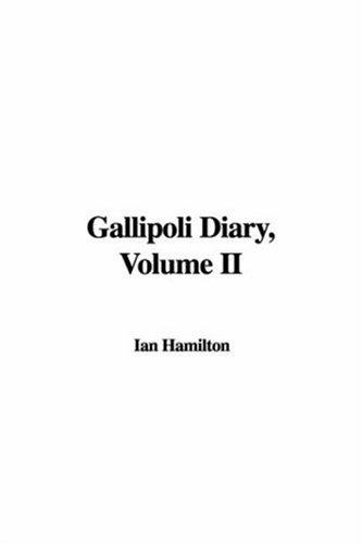 9781435376168: Gallipoli Diary, Volume II