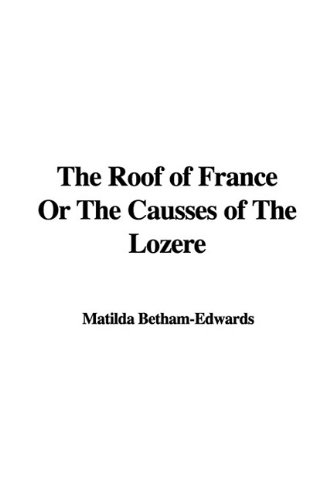 9781435380462: The Roof of France Or The Causses of The Lozère
