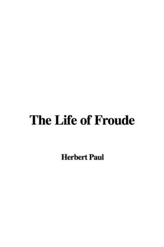 9781435383647: The Life of Froude