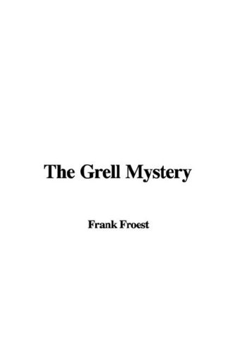 9781435388512: The Grell Mystery