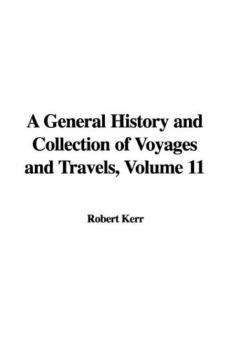 9781435390768: A General History and Collection of Voyages and Travels: 11