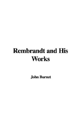 9781435393721: Rembrandt and His Works