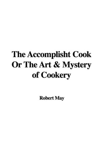 9781435394063: The Accomplisht Cook Or The Art & Mystery of Cookery