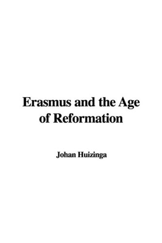 Erasmus and the Age of Reformation (1435394496) by Huizinga, Johan